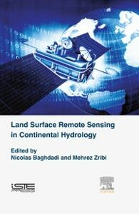 Foto Cover di Land Surface Remote Sensing in Continental Hydrology, Ebook inglese di Nicolas Baghdadi,Mehrez Zribi, edito da Elsevier Science