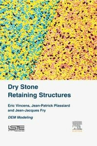 Ebook in inglese Dry Stone Retaining Structures Fry, Jean-Jacques , Plassiard, Jean-Patrick , Vincens, Eric