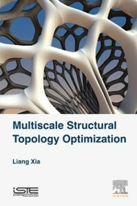 Ebook in inglese Multiscale Structural Topology Optimization Xia, Liang