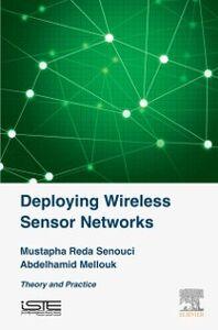 Ebook in inglese Deploying Wireless Sensor Networks Mellouk, Abdelhamid , Senouci, Mustapha Reda