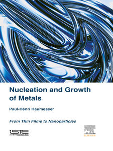 Ebook in inglese Nucleation and Growth of Metals Haumesser, Paul-Henri