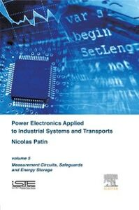 Foto Cover di Power Electronics Applied to Industrial Systems and Transports Volume 5, Ebook inglese di Nicolas Patin, edito da Elsevier Science
