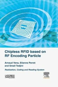 Foto Cover di Chipless RFID based on RF Encoding Particle, Ebook inglese di AA.VV edito da Elsevier Science