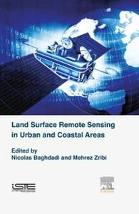 Foto Cover di Land Surface Remote Sensing in Urban and Coastal Areas, Ebook inglese di Nicolas Baghdadi,Mehrez Zribi, edito da Elsevier Science