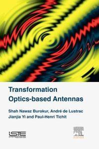 Ebook in inglese Transformation Optics-based Antennas Burokur, Shah Nawaz , Lustrac, Andre de , Tichit, Paul-Henri , Yi, Jianjia