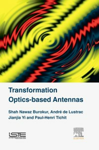 Ebook in inglese Transformation Optics-based Antennas Burokur, Shah Nawaz , Lustrac, Andre de , Tichit, Paul-Henri , Yi, Jianjia