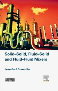 Ebook in inglese Solid-Solid, Fluid-Solid, Fluid-Fluid Mixers Duroudier, Jean-Paul