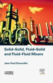 Solid-Solid, Fluid-Solid, Fluid-Fluid Mixers