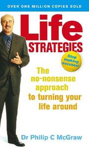 Life Strategies: The no-nonsense approach to turning your life around - Phillip McGraw - cover