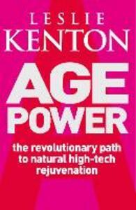 Age Power: Natural Ageing Revolution - Leslie Kenton - cover