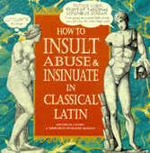 Libro in inglese How to Insult, Abuse and Insinuate in Classical Latin Michelle Lovric Nikiforos Doxiadis Mardas