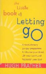 The Little Book Of Letting Go - Hugh Prather - cover