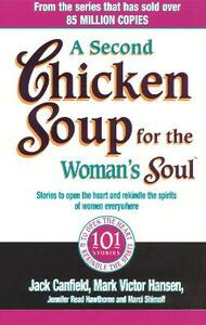 A Second Chicken Soup For The Woman's Soul: Stories to open the heart and rekindle the spirits of women - Jack Canfield,Marci Shimoff,Mark Victor Hansen - cover