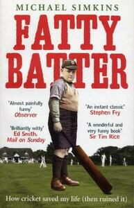 Fatty Batter: How cricket saved my life (then ruined it) - Michael Simkins - cover