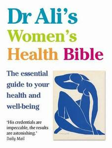 Dr Ali's Women's Health Bible: The Essential Guide to Your Health and Well-being - Mosaraf Ali - cover