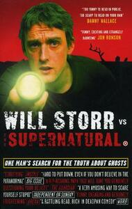 Will Storr Vs. The Supernatural: One man's search for the truth about ghosts - Will Storr - cover