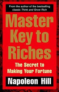 Master Key to Riches: The Secret to Making Your Fortune - Napoleon Hill - cover