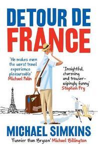 Detour de France: An Englishman in Search of a Continental Education - Michael Simkins - cover