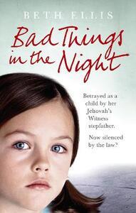 Bad Things in the Night - Beth Ellis - cover