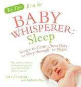 Libro in inglese Top Tips from the Baby Whisperer - Sleep: Secrets to Getting Your Baby to Sleep Through the Night Tracy Hogg Melinda Blau