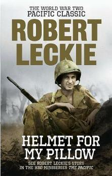 Helmet for my Pillow: The World War Two Pacific Classic - Robert Leckie - cover