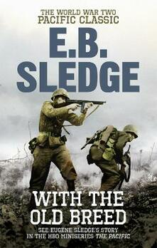 With the Old Breed: The World War Two Pacific Classic - Eugene B. Sledge - cover