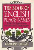 Libro in inglese The Book of English Place Names: How Our Towns and Villages Got Their Names Caroline Taggart