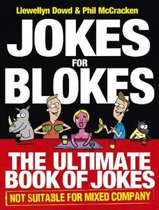 Jokes for Blokes: The Ultimate Book of Jokes not Suitable for Mixed Company - Llewellyn Dowd,Phil McCracken - cover
