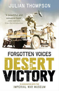 Forgotten Voices Desert Victory - Julian Thompson,The Imperial War Museum - cover