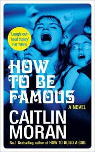 How to be Famous - Caitlin Moran - cover