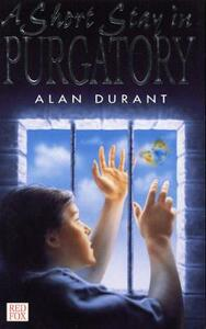 A Short Stay In Purgatory - Alan Durant - cover