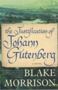 The Justification Of Johann Gutenberg - Blake Morrison - cover