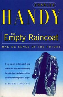 The Empty Raincoat: Making Sense of the Future - Charles Handy - cover