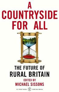 A Countryside For All: The Future of Rural Britain - Michael Sissons - cover