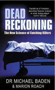 Dead Reckoning - Michael M. Baden,Marion Roach - cover