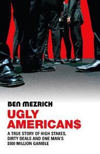Ugly Americans - Ben Mezrich - cover