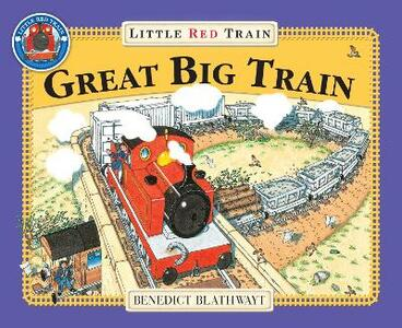 The Little Red Train: Great Big Train - Benedict Blathwayt - cover