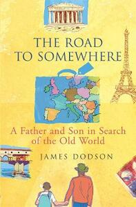 The Road To Somewhere - James Dodson - cover