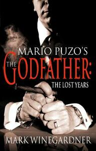 The Godfather: The Lost Years - Mark Winegardner - cover