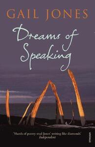 Dreams Of Speaking - Gail Jones - cover