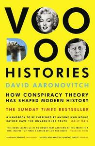 Voodoo Histories: How Conspiracy Theory Has Shaped Modern History - David Aaronovitch - cover