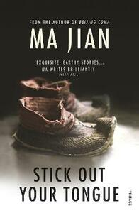 Stick Out Your Tongue - Ma Jian - cover