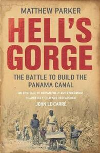 Hell's Gorge: The Battle to Build the Panama Canal - Matthew Parker - cover