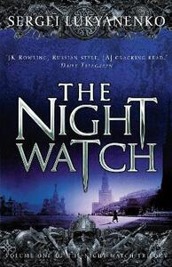 The Night Watch: (Night Watch 1) - Sergei Lukyanenko - cover