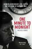 Libro in inglese One Minute to Midnight: Kennedy, Khrushchev and Castro on the Brink of Nuclear War Michael Dobbs