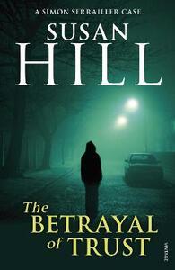 The Betrayal of Trust: Simon Serrailler Book 6 - Susan Hill - cover
