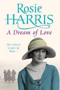 A Dream of Love - Rosie Harris - cover