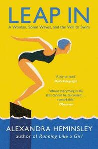 Leap In: A Woman, Some Waves, and the Will to Swim - Alexandra Heminsley - cover