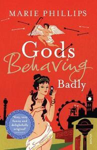 Gods Behaving Badly - Marie Phillips - cover