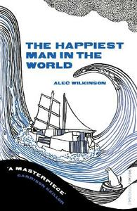 The Happiest Man in the World - Alec Wilkinson - cover